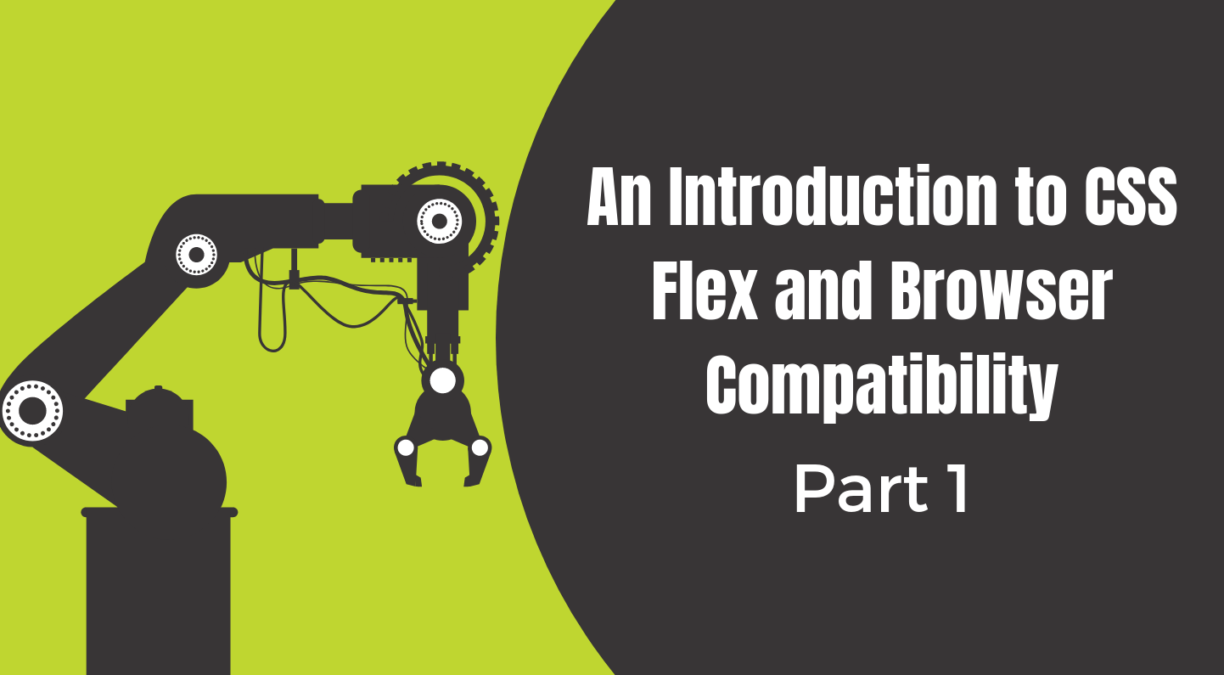 An Introduction to CSS Flex and Browser Compatibility (Part 1)