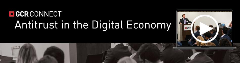 GCR Connect: Antitrust in the Digital Economy