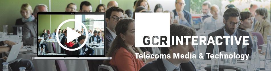 GCR Interactive: Telecoms, Media & Technology