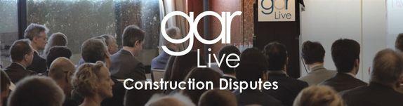 GAR Live: Construction Disputes