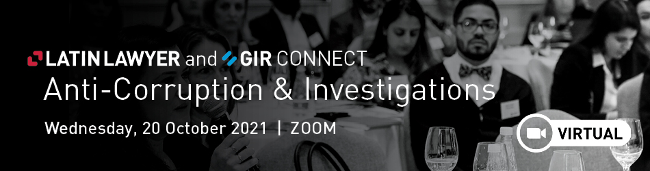 Latin Lawyer and GIR Connect: Anti-Corruption & Investigations