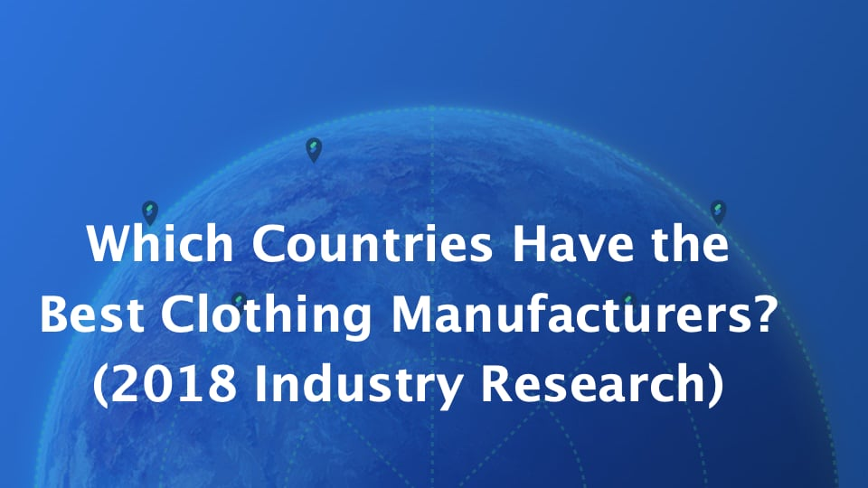 top clothing manufacturing countries in the world best clothing manufacturer