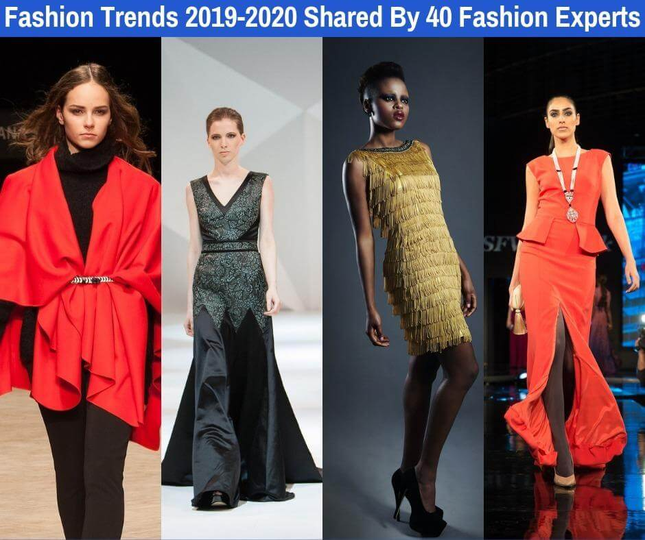 ded90450e377 Fashion Trends 2019-2020 Shared by 40 Fashion Experts