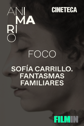 Animario: Sofía Carrillo. Fantasmas Familiares