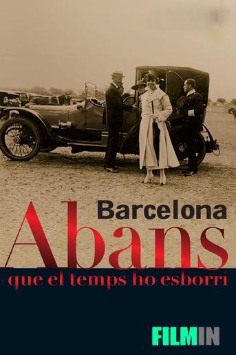 Barcelona, antes de que el tiempo lo borre
