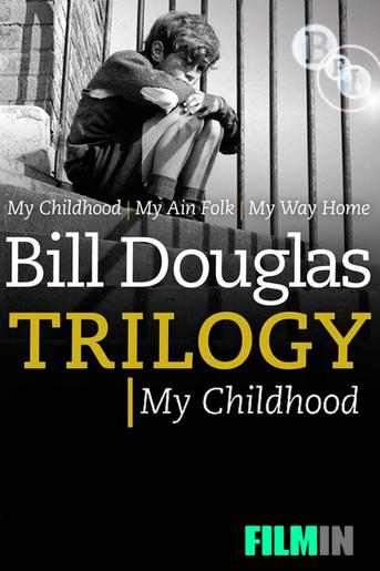 Bill Douglas, My Childhood