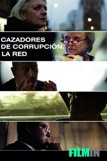 Cazadores de corrupción. La red.