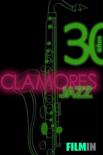 Clamores Jazz: 30 años de música