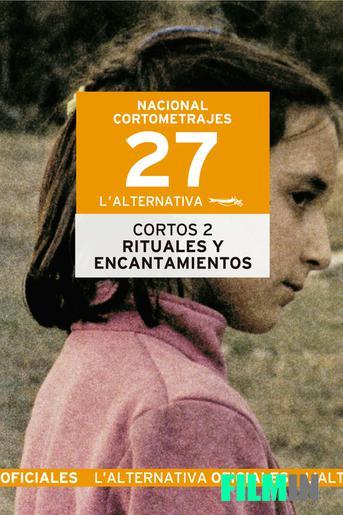 Corto. Nacional 2 - Rituales y encantamientos