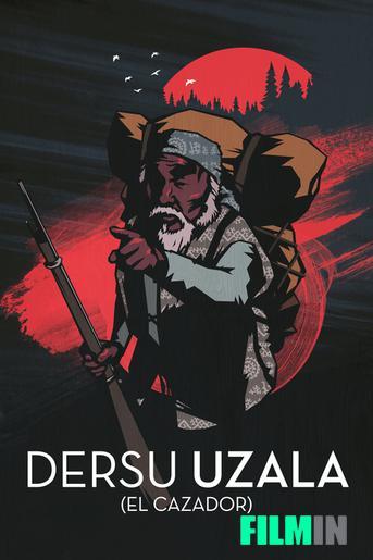 Dersu Uzala (El caçador)