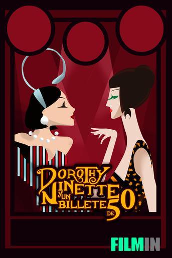 Dorothy, Ninette y Un Billete de 50