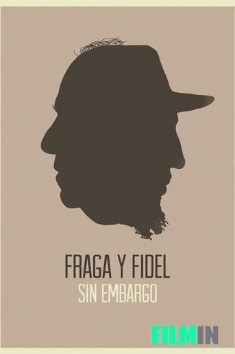 Fraga y Fidel sin embargo