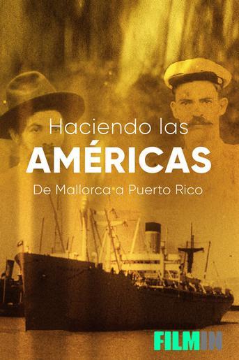 Haciendo las Américas. De Mallorca a Puerto Rico