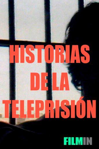 Historias de la Teleprisión