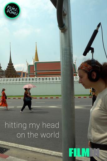 Hitting my head on the world
