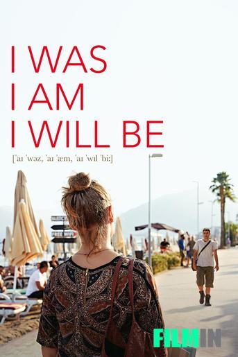 I Was I Am I Will Be