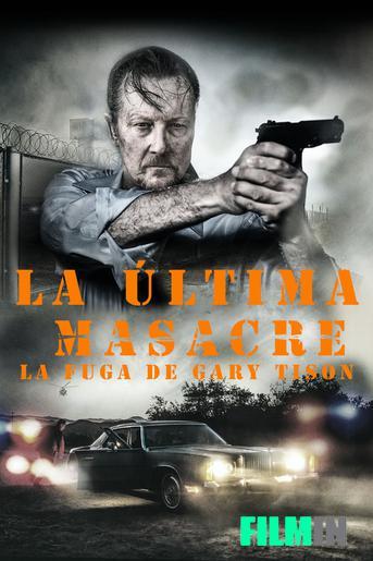 La última masacre: la fuga de Gary Tison