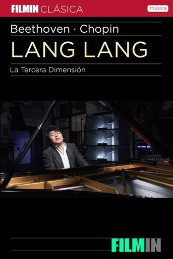 Lang Lang, la Tercera Dimensión