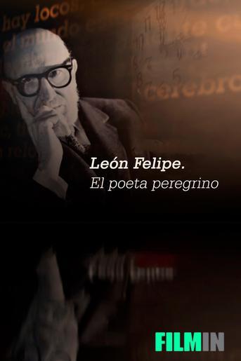 León Felipe. El poeta peregrino