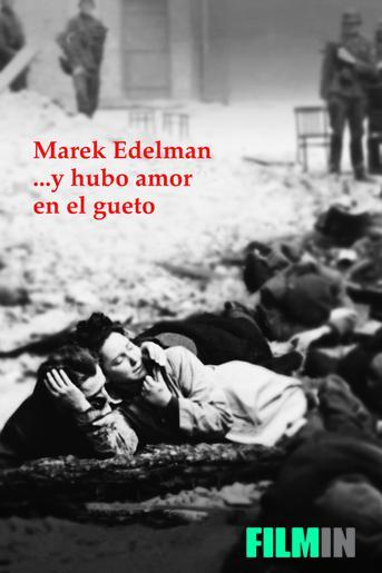 Marek Edelman ...y hubo amor en el gueto