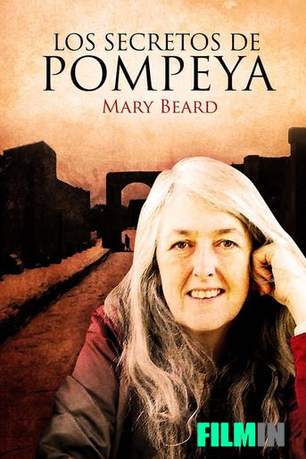 Mary Beard: Los secretos de Pompeya