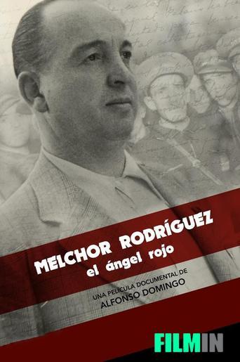 Melchor Rodríguez, el ángel rojo