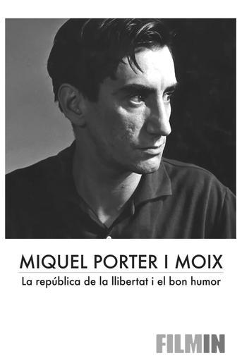 Miquel Porter i Moix. La república de la llibertat i el bon humor