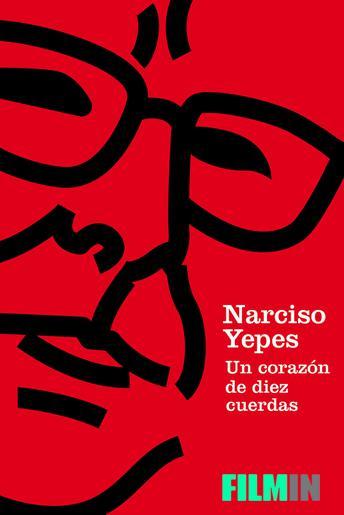 Narciso Yepes. Un corazón de diez cuerdas