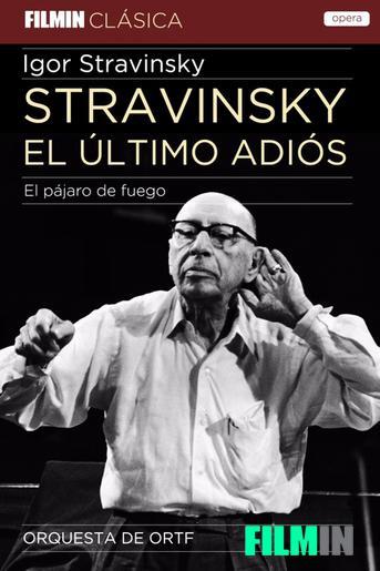 Stravinsky, l'últim adéu