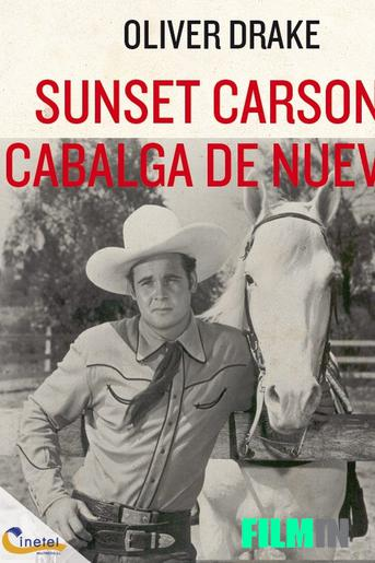 Sunset Carson cabalga de nuevo