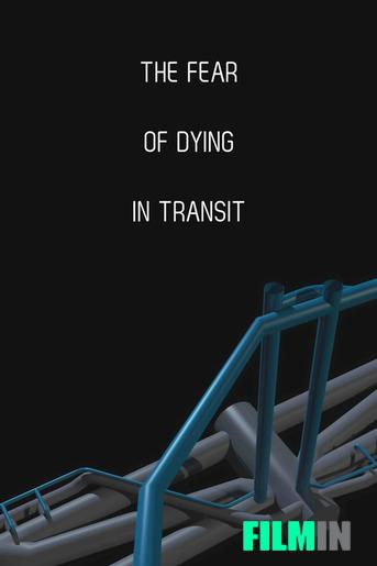 The Fear of Dying in Transit