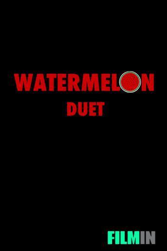 Watermelon Duet