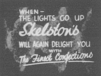 """Advertisement reads """"When the lights go up Skelston's will again delight you with the finest confections'."""