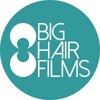 Big Hair Films