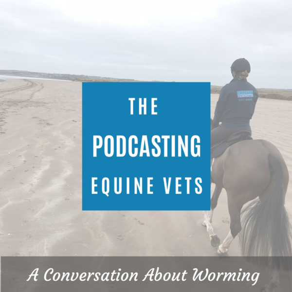 A Conversation About Worming - Eps 20