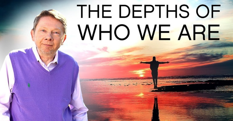 Eckhart Tolle the depths of who we are