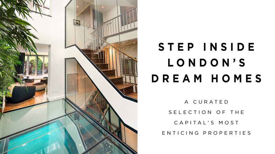 Luxury London | Homes | Property - Your curated guide to properties in London.