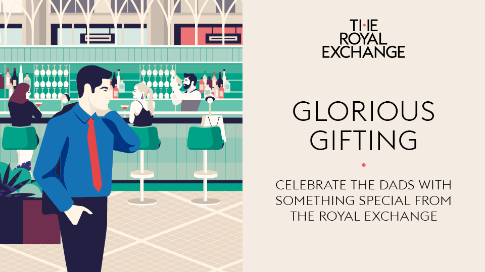 The Royal Exchange | Glorious Gifting - Celebrate the dads with something special from The Royal Exchange.