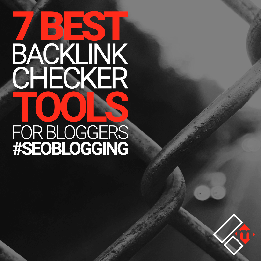 Best Backlink Checker Tools For Bloggers