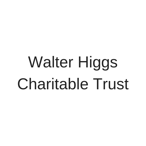 Walter Higgs Charitable Trust