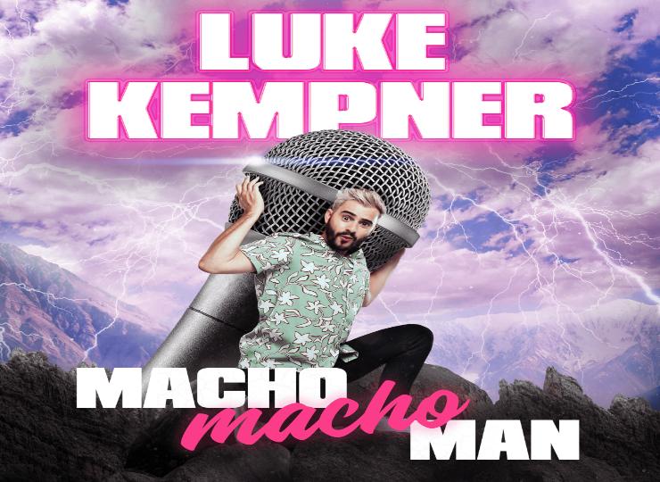 LUKE KEMPNER: MACHO MACHO MAN
