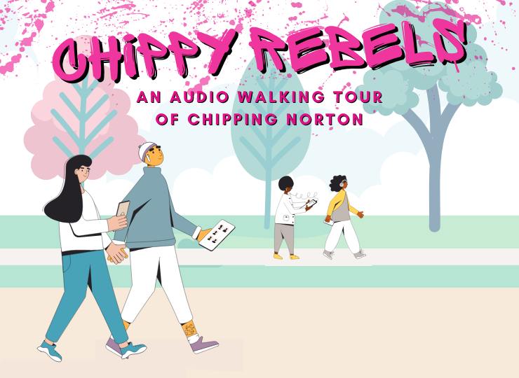 Chippy Rebels - an audio walking tour of Chipping Norton