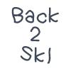 Back 2 Skl!