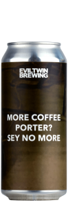 More Coffee Porter? Sey No More