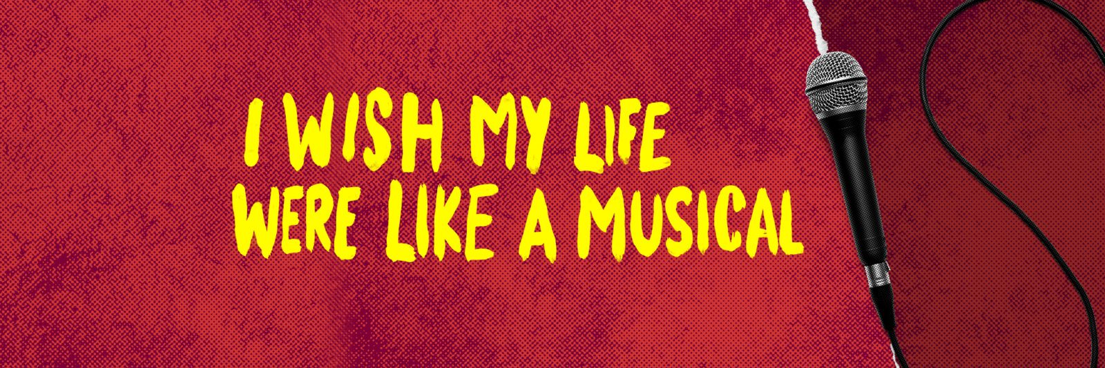 I Wish My Life Were Like A Musical