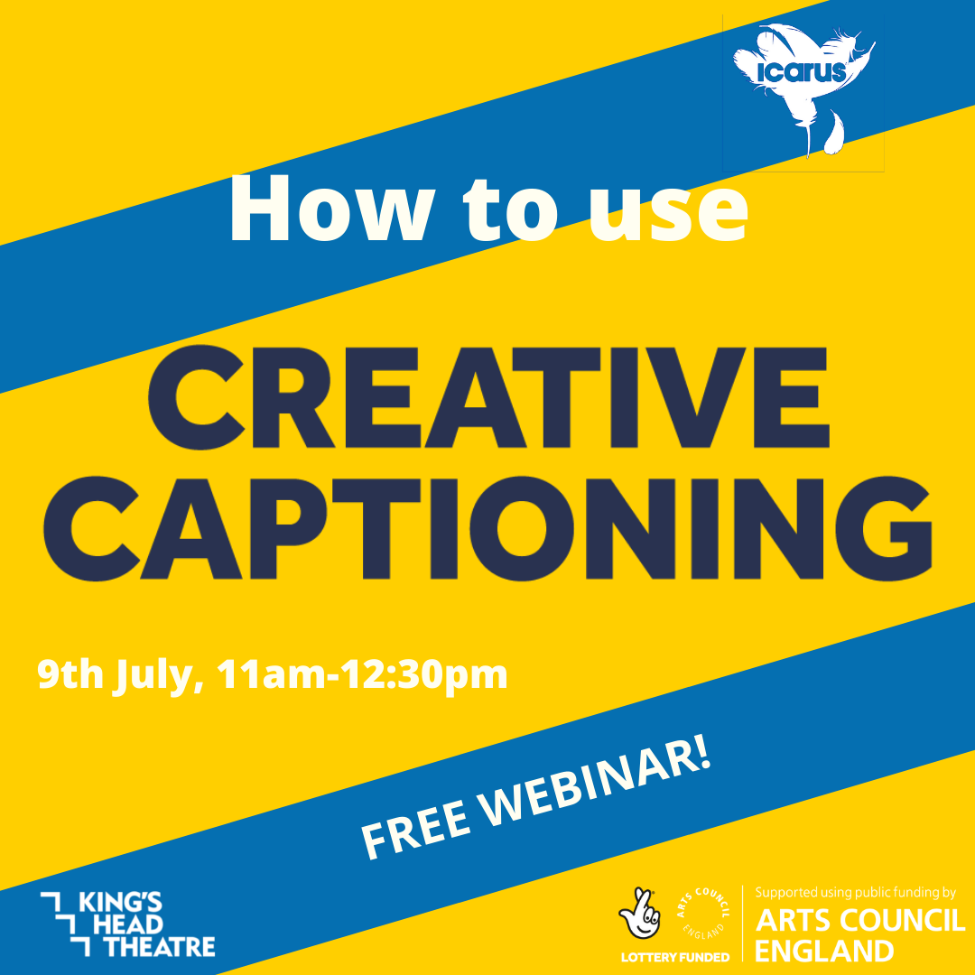 Watch #KHTOnline | How to Use Creative Captioning with Icarus Theatre (BSL Interpreted)