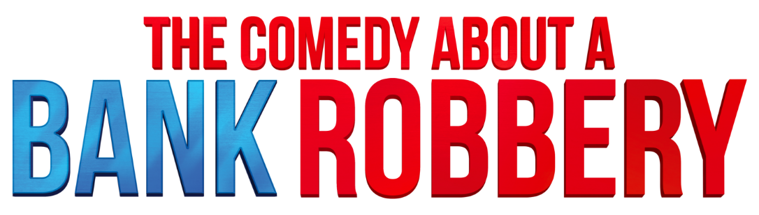 The Comedy About A Bank Robbery