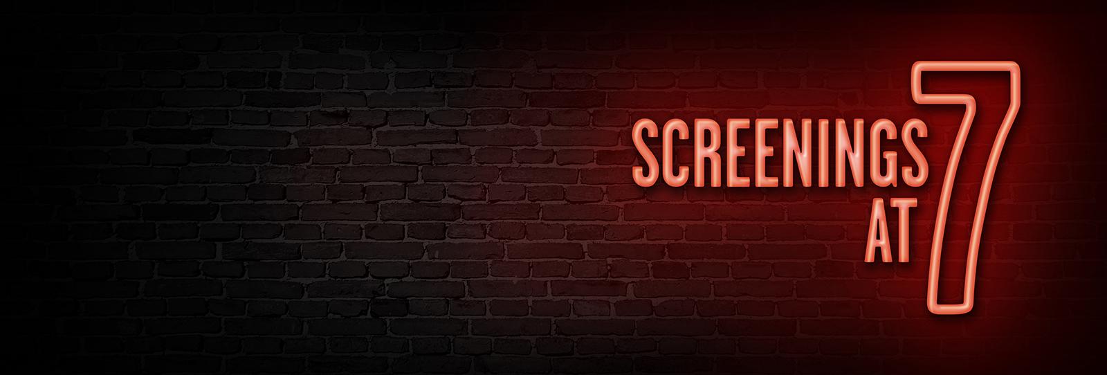 Screenings at 7