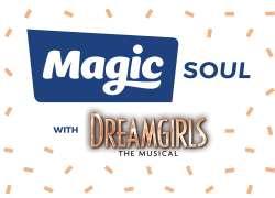 Dreamgirls x Magic Soul