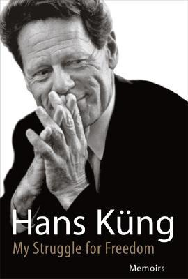 Hans Küng - My Struggle for Freedom